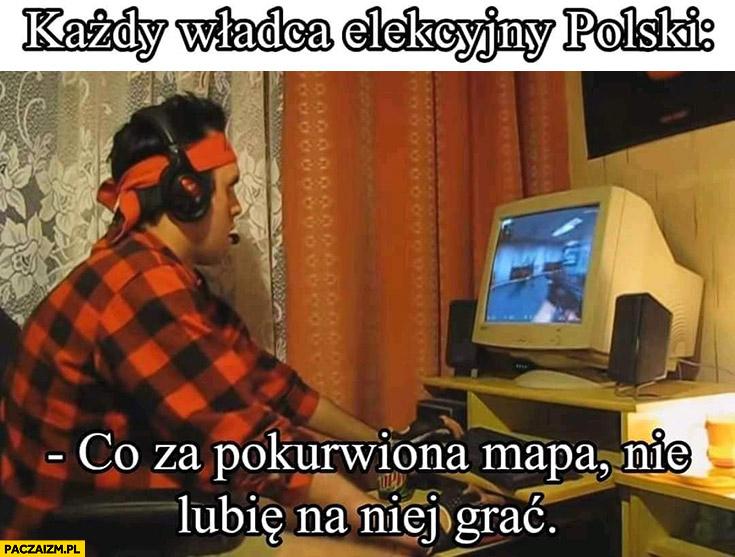 Każdy elekcyjny władca polski co za porąbana mapa nie lubię na niej grać