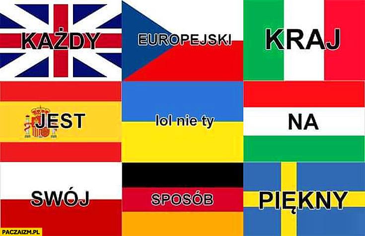 Każdy europejski kraj jest na swój sposób piękny. Ukraina lol nie Ty