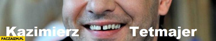 Kazimierz Przerwa Tetmajer Tomasz Karolak diastema przerwa miedzy zębami