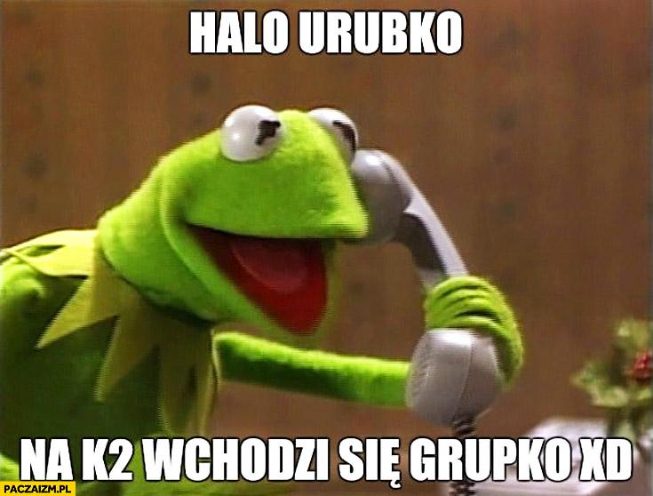 Kermit halo Urubko? Na K2 wchodzi się grupką dzwoni