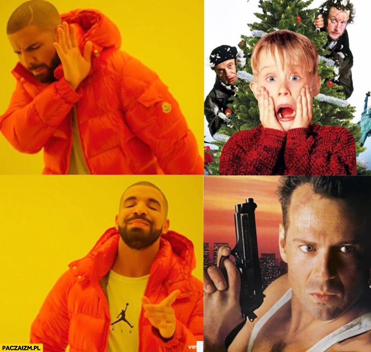 Kevin sam w domu nie chce,  Szklana Pułapka to jest to Drake święta filmy w telewizji