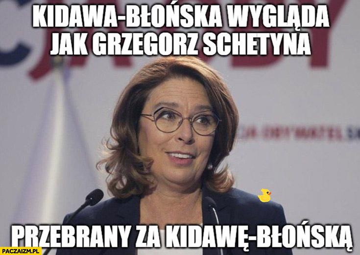 Kidawa-Błońska wygląda jak Grzegorz Schetyna przebrany za Kidawę-Błońską