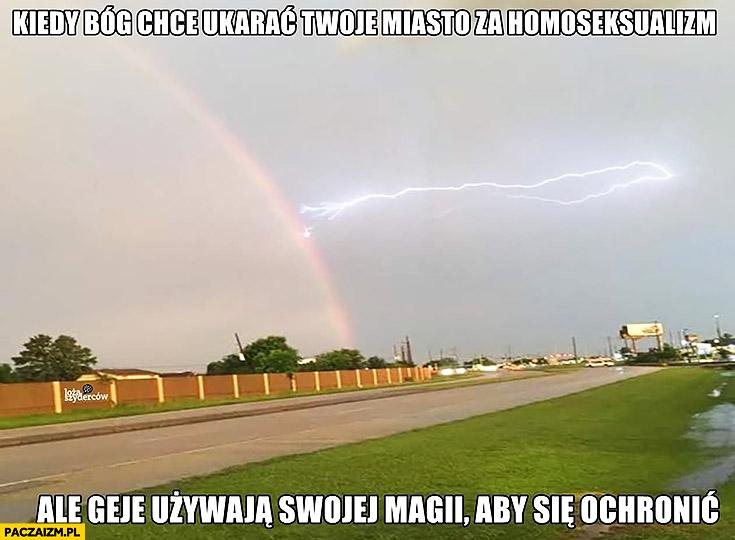 Kiedy Bóg chce ukarać Twoje miasto za homoseksualizm ale geje używają swojej magii aby się ochronić piorun tęcza