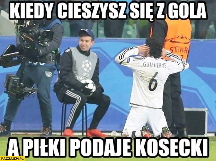 Kiedy cieszysz się z gola a piłki podaje Kosecki Gui Legia