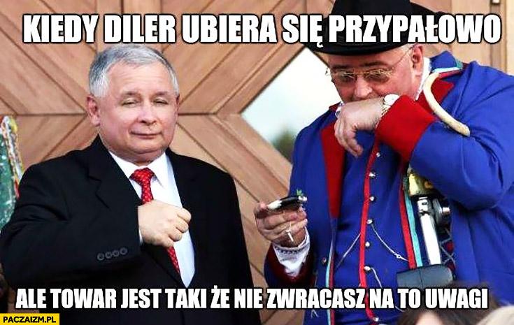 Kiedy diler ubiera się przypałowo ale towar jest taki, że nie zwracasz na to uwagi Kaczyński