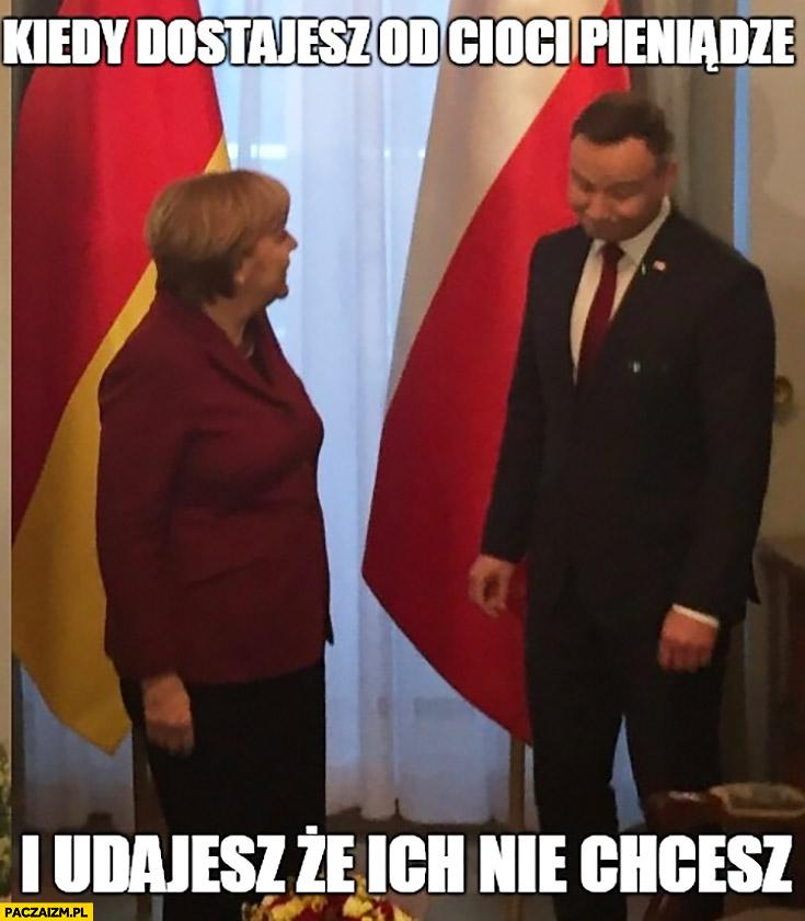 Kiedy dostajesz od cioci pieniądze i udajesz, że ich nie chcesz Andrzej Duda Angela Merkel
