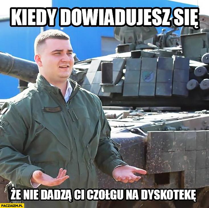 Kiedy dowiadujesz się, że nie dadzą Ci czołgu na dyskotekę Misiewicz