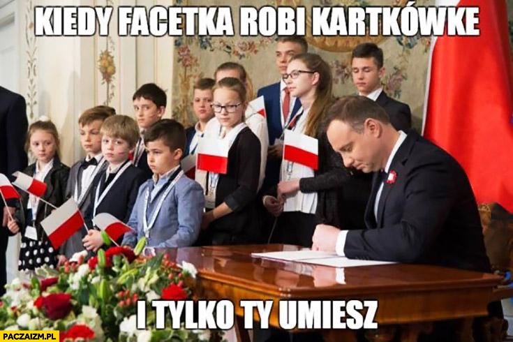 Kiedy facetka robi kartkówkę i tylko Ty umiesz Andrzej Duda podpisuje