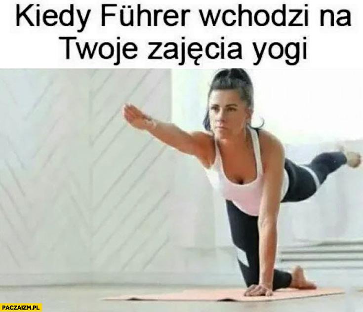 Kiedy Fuhrer wchodzi na Twoje zajęcia yogi hailuje ćwiczenie