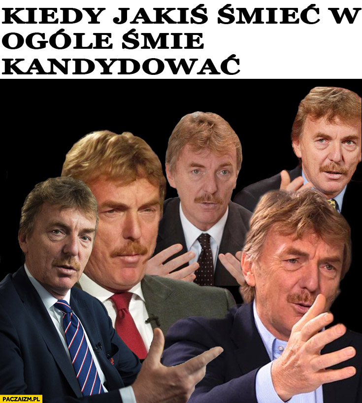Kiedy jakiś śmieć w ogóle śmie kandydować PZPN Zbigniew Boniek