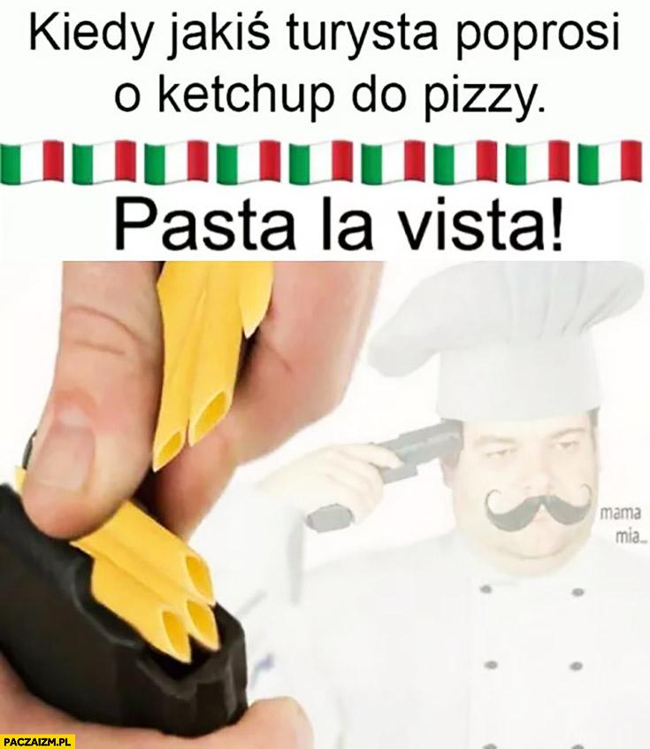 Kiedy jakiś turysta poprosi o ketchup do pizzy włoski kucharz samobójstwo z makaronu