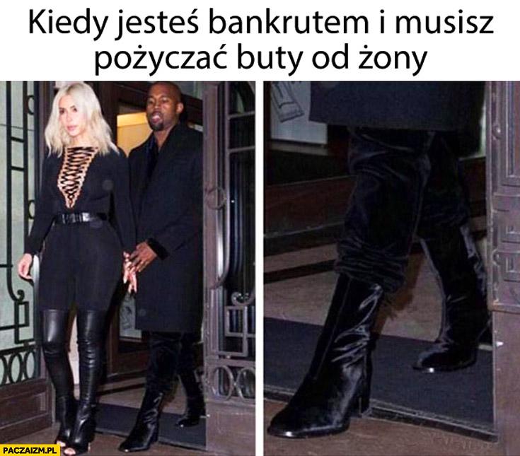 Kiedy jesteś bankrutem i musisz pożyczać buty od żony Kanye West Kim Kardashian