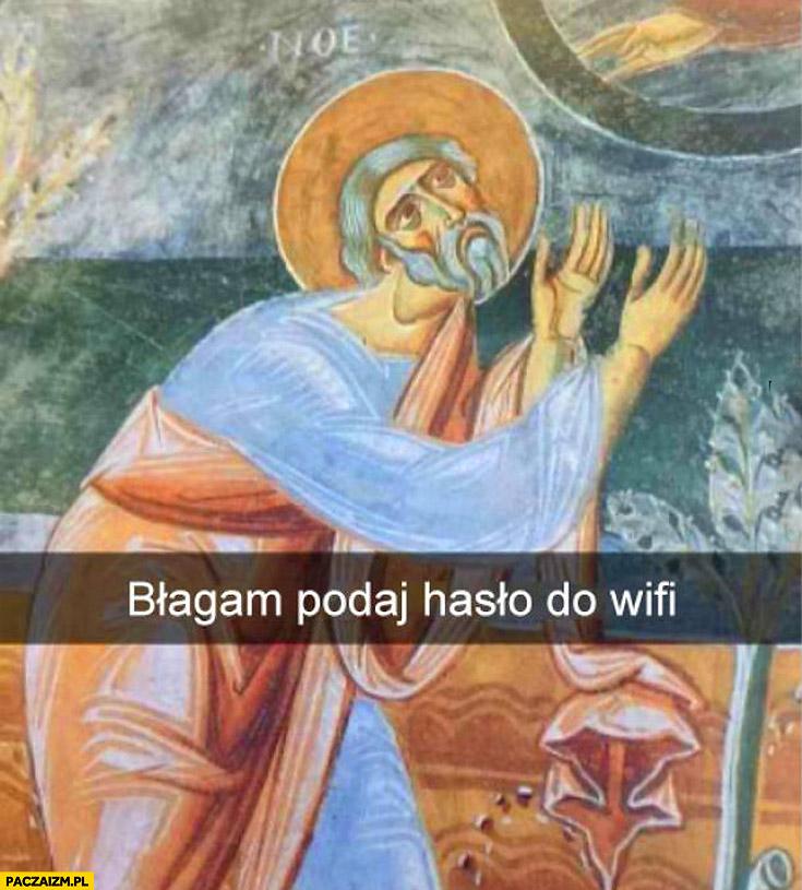 Kiedy jesteś u kogoś na chacie błagam podaj hasło do wifi