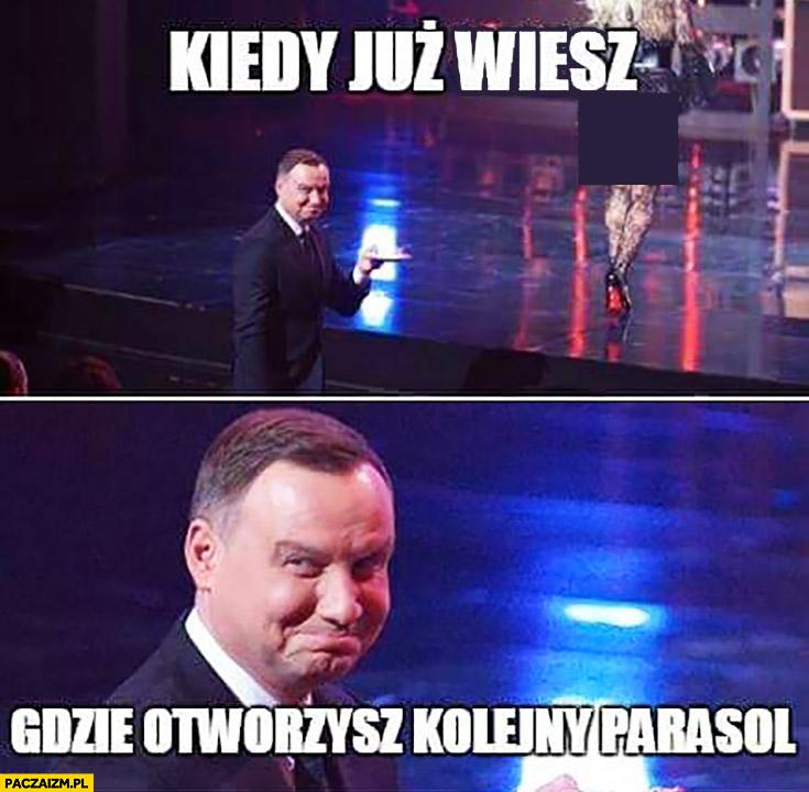 Kiedy już wiesz gdzie otworzysz kolejny parasol Andrzej Duda Doda