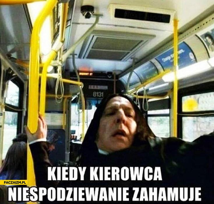 Kiedy kierowca niespodziewanie zahamuje autobus Snape Harry Potter