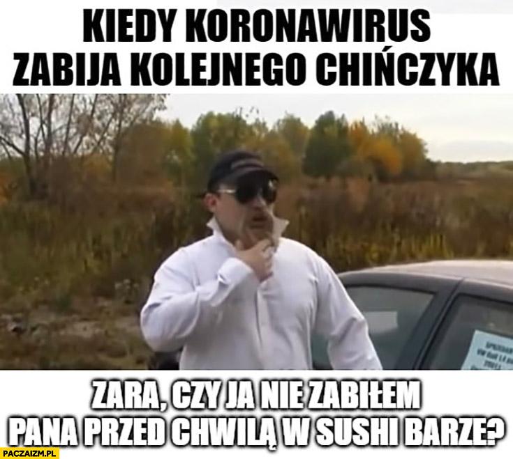 Kiedy koronawirus zabija kolejnego Chińczyka, zaraz czy ja nie zabiłem pana przed chwilą w sushi barze? Sarnie Żniwo