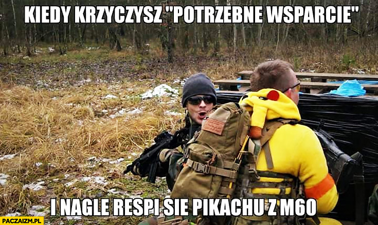 Kiedy krzyczysz potrzebne wsparcie i nagle respi się Pikachu z M60