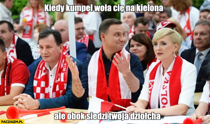 Kiedy kumpel woła Cię na kielona, ale obok siedzi Twoja dziewczyna Andrzej Duda z żoną