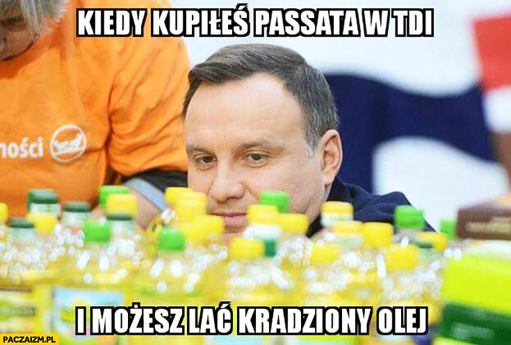 Kiedy kupiłeś Passata w TDI i możesz lać kradziony olej Andrzej Duda