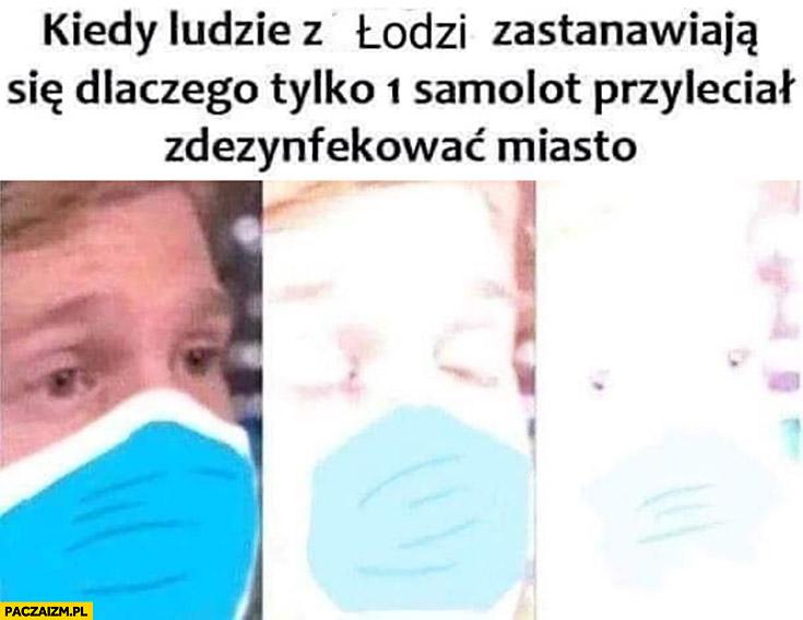 Kiedy ludzie z Łodzi zastanawiają się dlaczego tylko 1 samolot przyleciał zdezynfekować miasto bomba atomowa