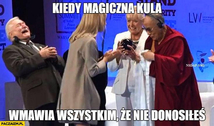 Kiedy magiczna kula wmawia wszystkim, że nie donosiłeś Lech Wałęsa Bolek