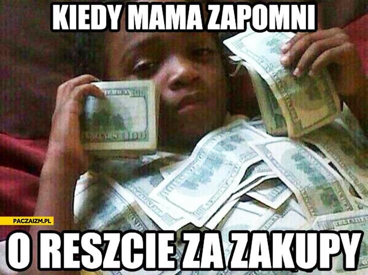 Kiedy mama zapomni o reszcie za zakupy