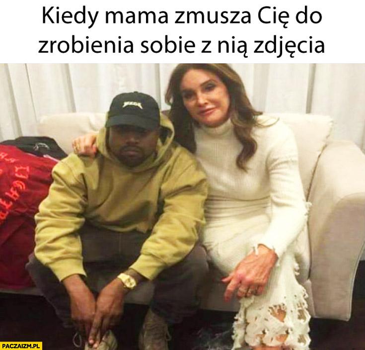 Kiedy mama zmusza Cię do zrobienia sobie z nią zdjęcia Kanye West, Caitlyn Jenner