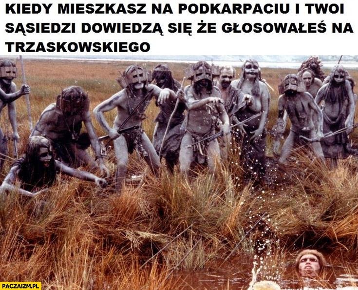 Kiedy mieszkasz na Podkarpaciu i Twoi sąsiedzi dowiedzą się, że głosowałeś na Trzaskowskiego