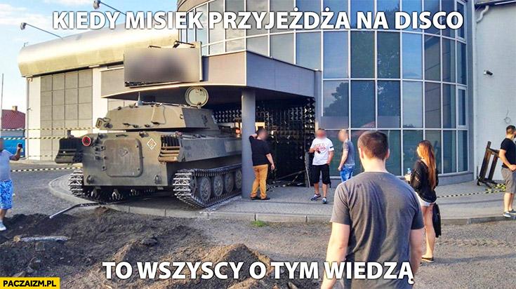 Kiedy Misiewicz przyjeżdża na disco to wszyscy o tym wiedza czołg