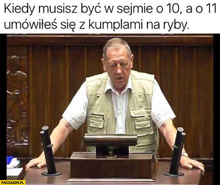 Kiedy musisz być w sejmie o 10, a o 11 umówiłeś się z kumplami na ryby Minister Środowiska Jan Szyszko