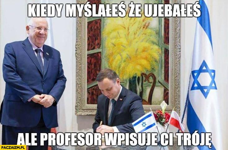 Kiedy myślałeś, że uwaliłeś ale profesor wpisuje Ci tróję Andrzej Duda