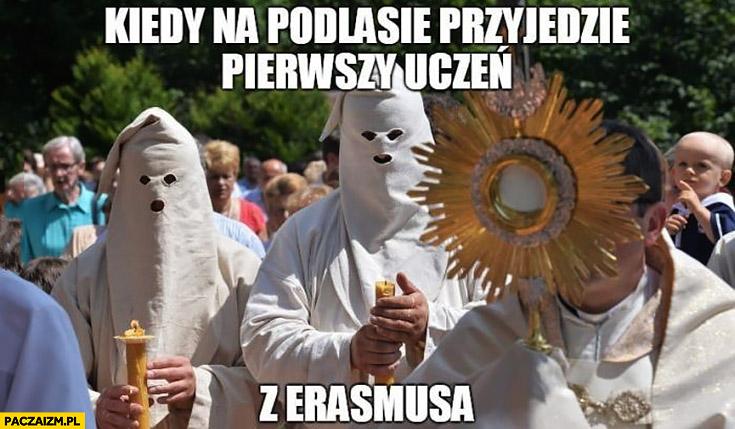 Kiedy na Podlasie przyjedzie pierwszy uczeń z Erasmusa przebrani worek na głowie