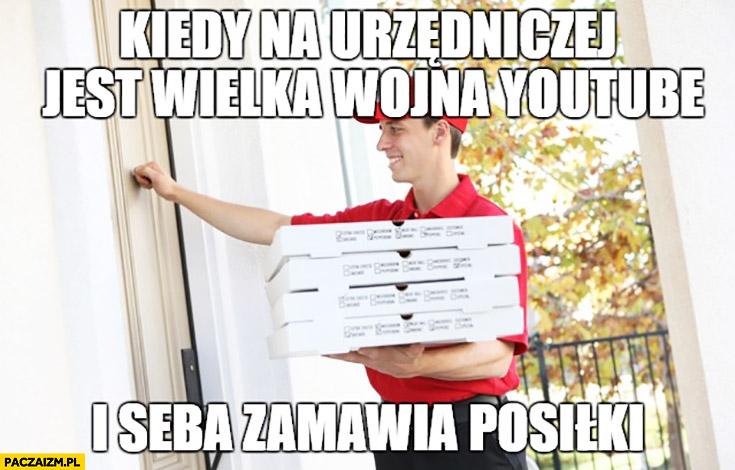 Kiedy na Urzędniczej jest wielka wojna na YouTube i Seba zamawia posiłki pizza