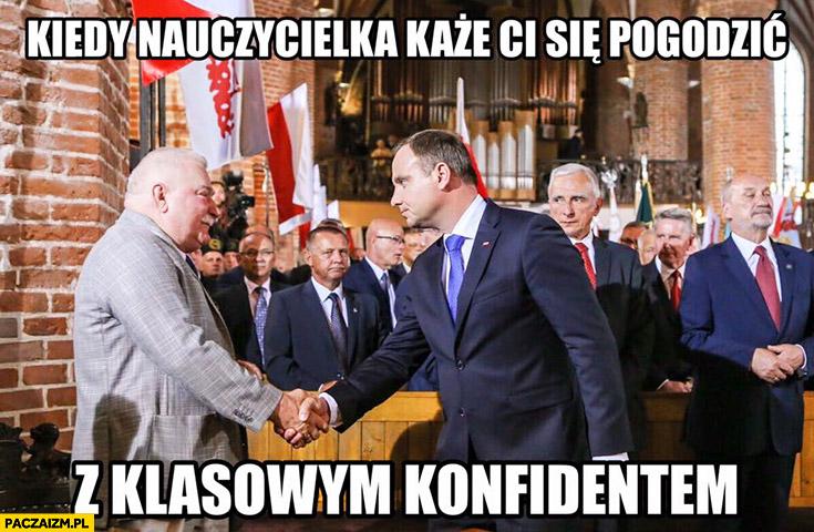 Kiedy nauczycielka każe Ci się pogodzić z klasowym konfidentem Andrzej Duda Lech Wałęsa