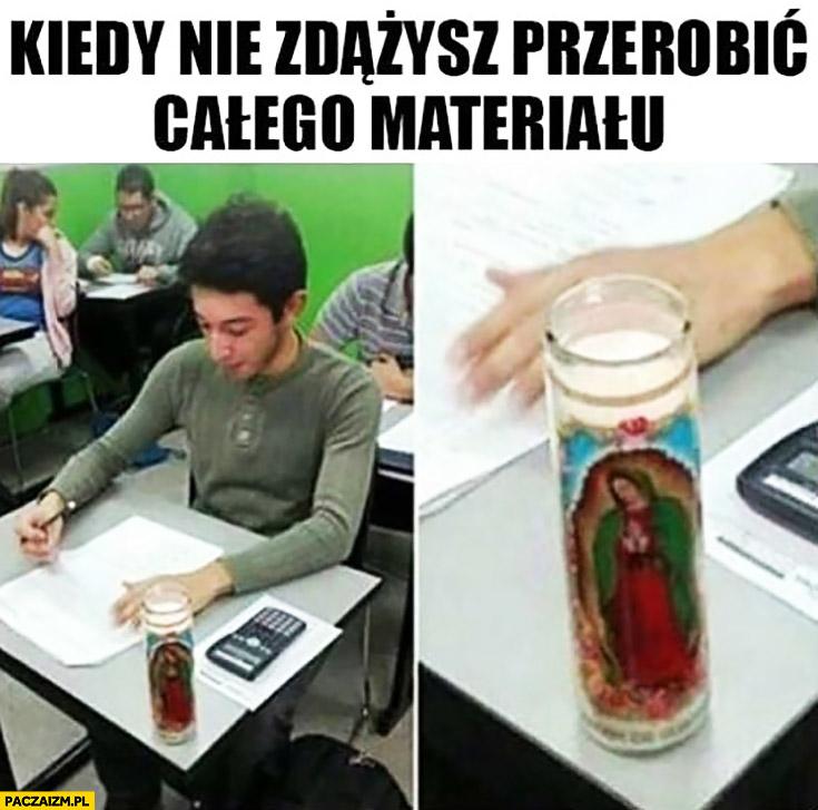 Kiedy nie zdążysz przerobić całego materiału świeczka z Bozią na egzaminie