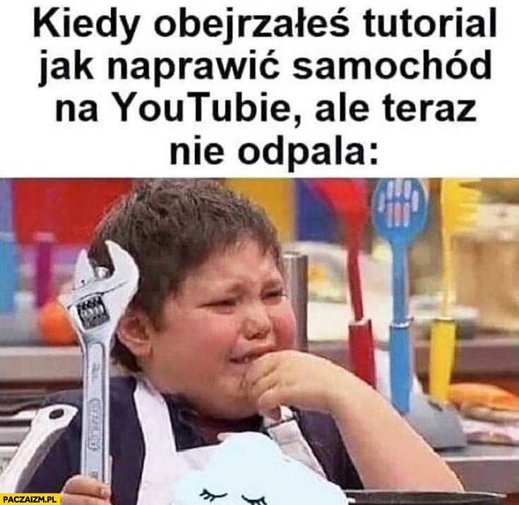 Kiedy obejrzałeś tutorial jak naprawić samochód na YouTubie ale teraz nie odpala dziecko płacze
