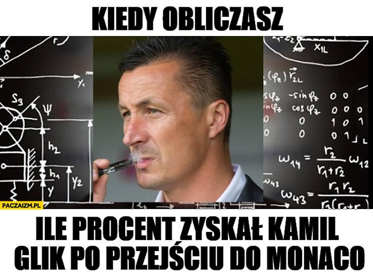 Kiedy obliczasz ile procent zyskał Kamil Glik po przejściu do Monaco Tomasz Hajto