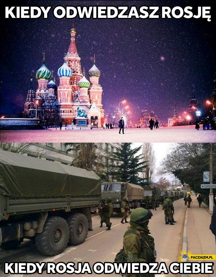 Kiedy odwiedzasz Rosję kiedy Rosja odwiedza Ciebie