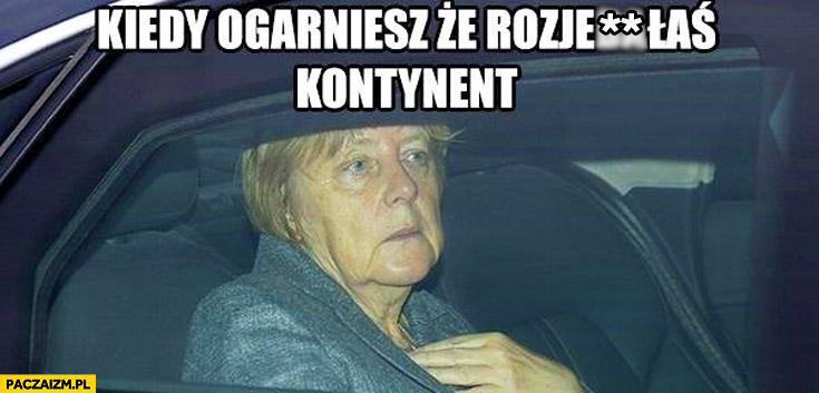Kiedy ogarniesz że rozwaliłaś kontynent Angela Merkel