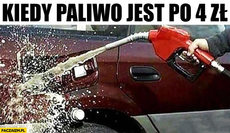 Kiedy paliwo jest po 4 zł leje do pełna oblewa samochód