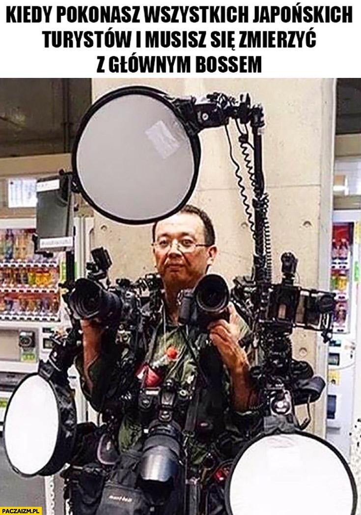 Kiedy pokonasz wszystkich Japońskich turystów i musisz zmierzyć się z głównym bossem fotograf aparaty