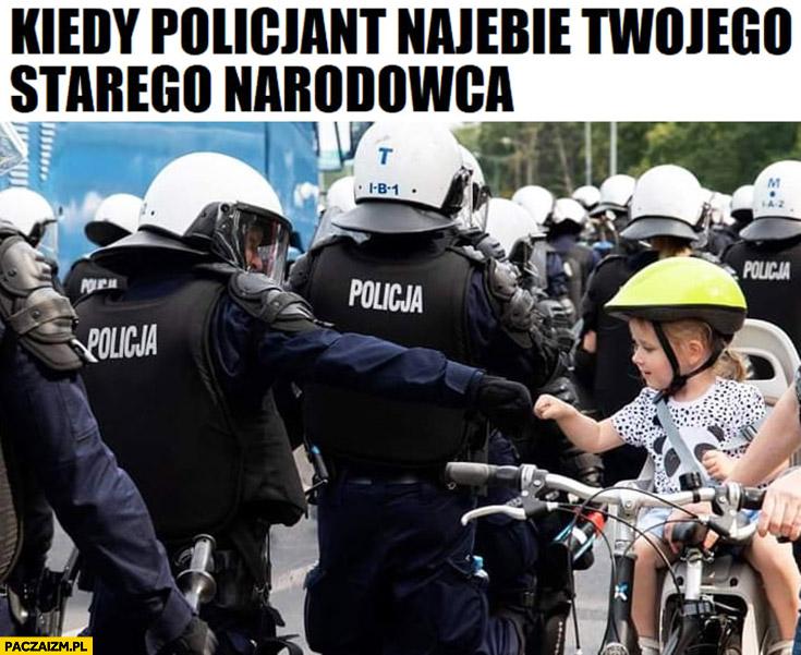 Kiedy policjant naklepie Twojego starego narodowca dziecko przybija żółwika z policjantem