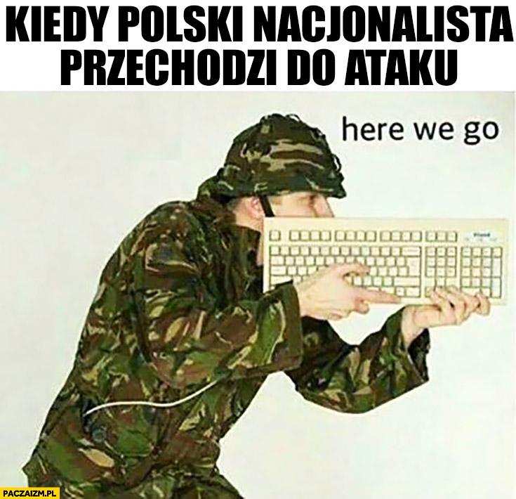 Kiedy polski nacjonalista przechodzi do ataku żołnierz z klawiaturą