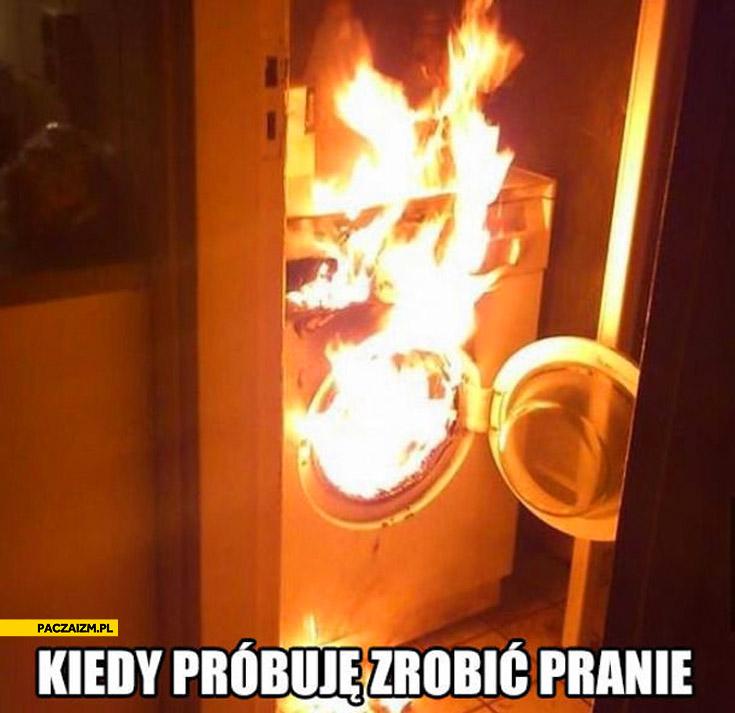 Kiedy próbuję zrobić pranie