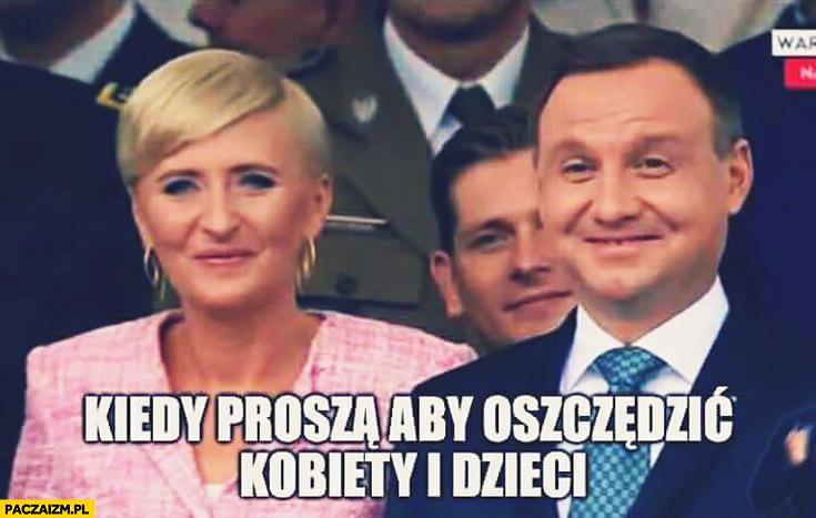 Kiedy proszą aby oszczędzić kobiety i dzieci Andrzej Duda śmieje się