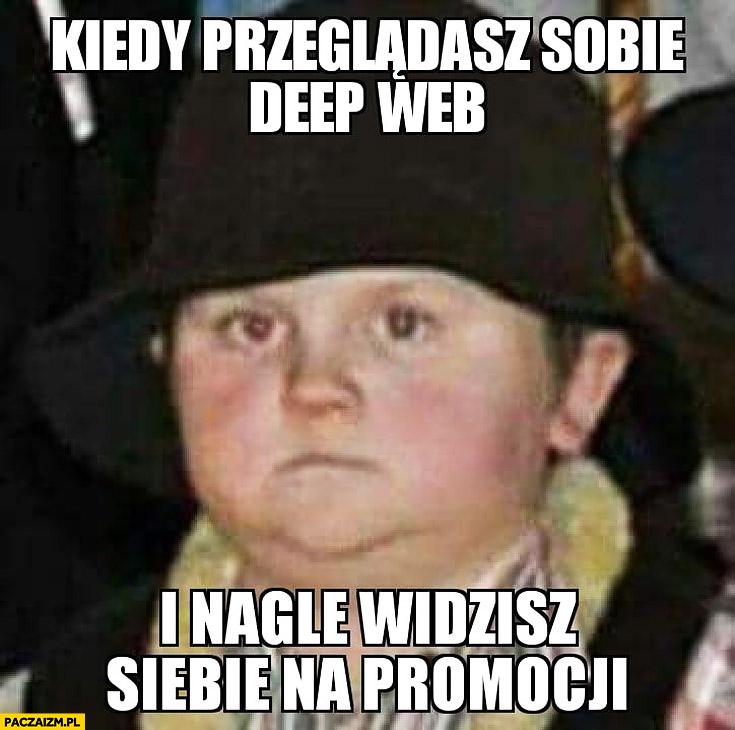 Kiedy przeglądasz sobie deep web i nagle widzisz siebie na promocji