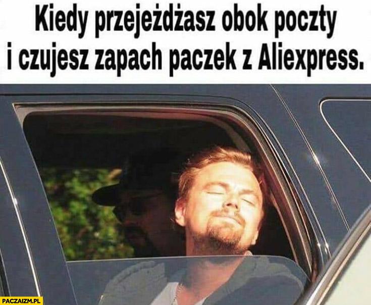 Kiedy przejeżdżasz obok poczty i czujesz zapach paczek z Aliexpress Leonardo DiCaprio