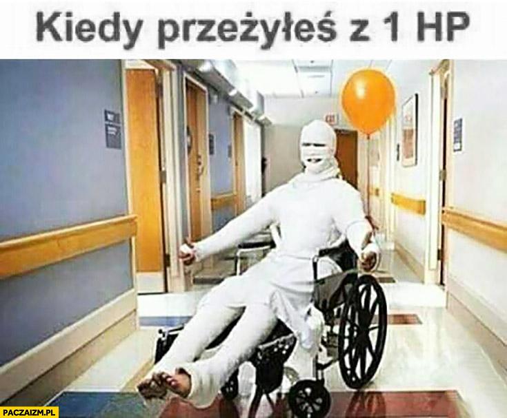Kiedy przeżyłeś z 1 HP cały w bandażach na wózku inwalidzkim