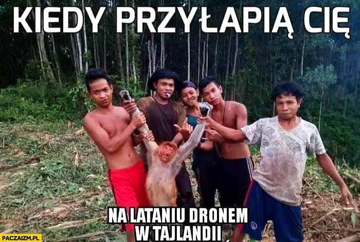 Kiedy przyłapią Cię na lataniu dronem w Tajlandii reporter TVP złapany typowy Polak nosacz małpa