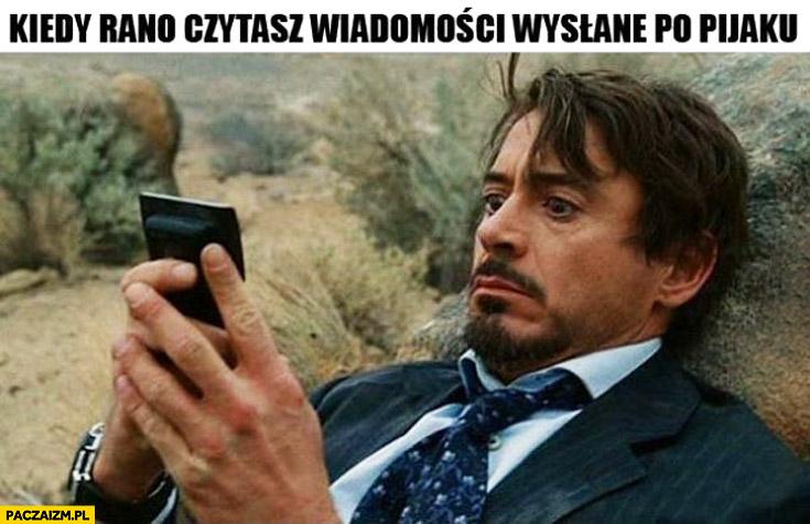 Kiedy rano czytasz wiadomości wysłane po pijaku Robert Downey JR